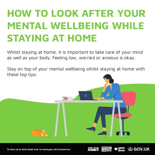 To stay up to date head over to www.gov.uk/coronavirus HOW TO LOOK AFTER YOUR MENTAL WELLBEING WHILE STAYING AT HOME Whils...