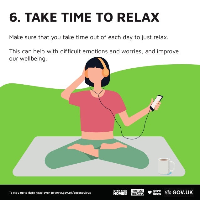 6. TAKE TIME TO RELAX Make sure that you take time out of each day to just relax. This can help with difficult emotions an...