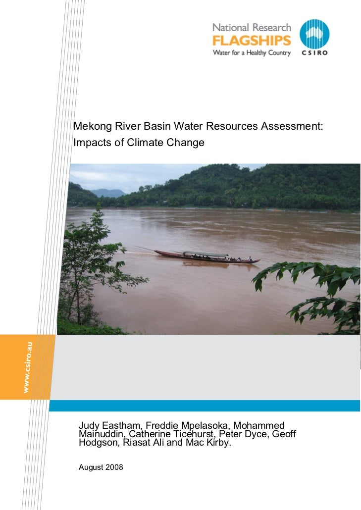 Mekong River Basin Water Resources Assessment:Impacts of Climate Change Judy Eastham, Freddie Mpelasoka, Mohammed Mainuddi...
