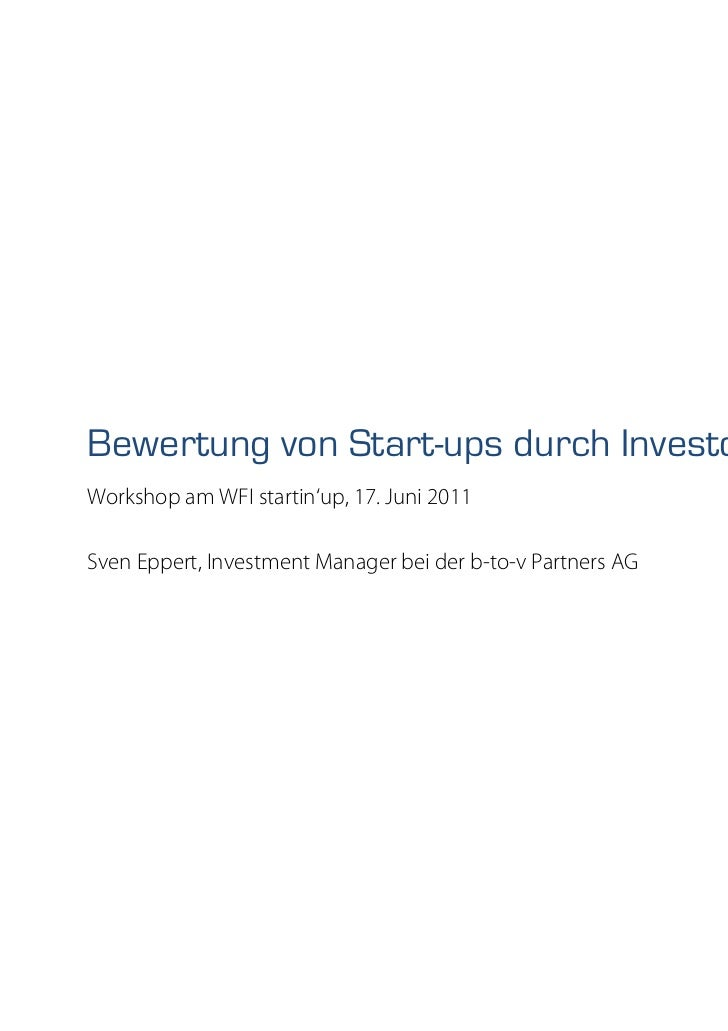 Bewertung von Start-ups durch InvestorenWorkshop am WFI startin'up, 17. Juni 2011Sven Eppert, Investment Manager bei der b...