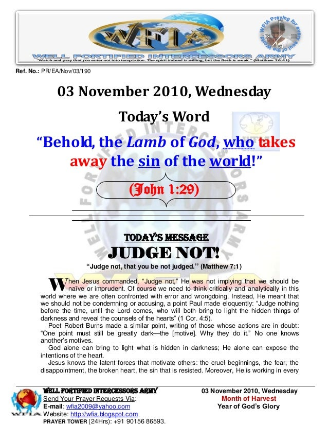 WELL Fortified Intercessors Army 03 November 2010, Wednesday Send Your Prayer Requests Via: Month of Harvest E-mail: wfia2...
