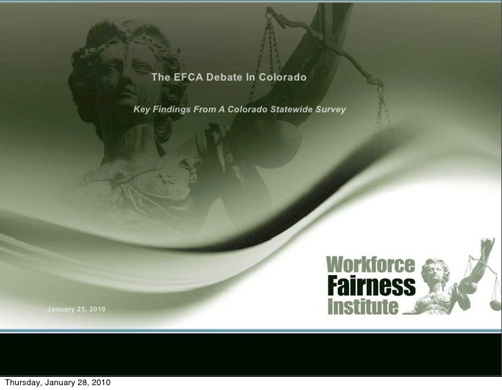 The EFCA Debate In Colorado                               Key Findings From A Colorado Statewide Survey               Janu...