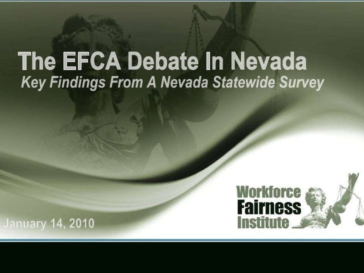 January 14, 2010 The EFCA Debate In Nevada Key Findings From A Nevada Statewide Survey