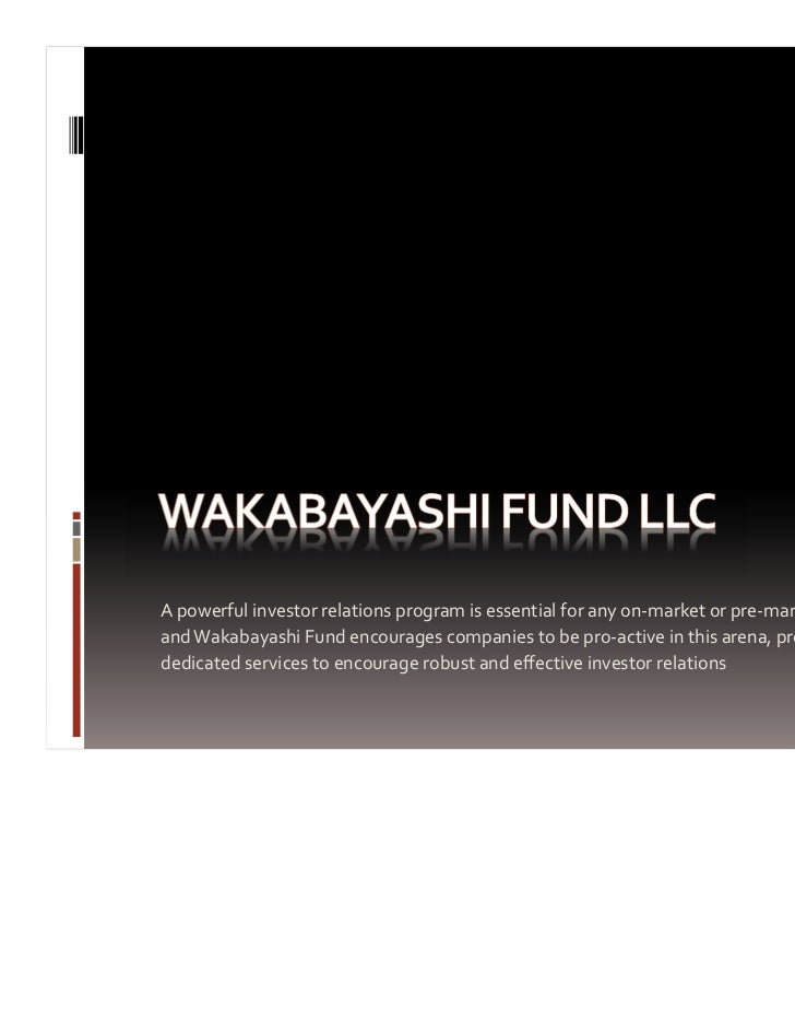 A powerful investor relations program is essential for any on‐market or pre‐market company and Wakabayashi Fund encourages...