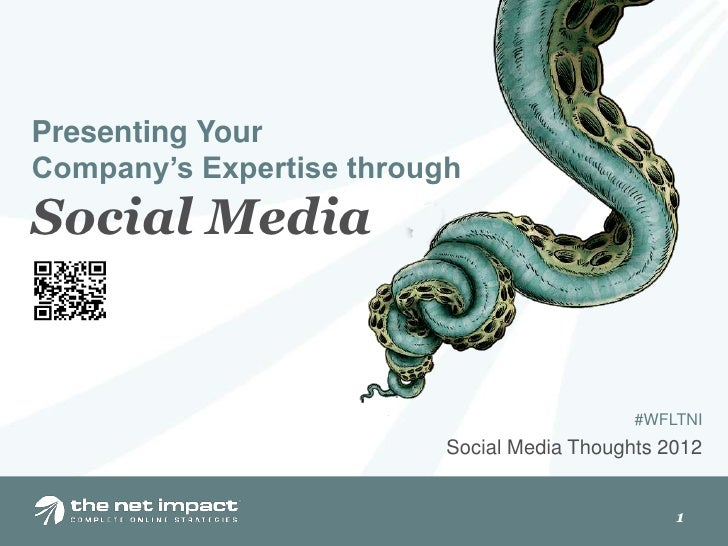 Presenting YourCompany's Expertise throughSocial Media                                             #WFLTNI                ...