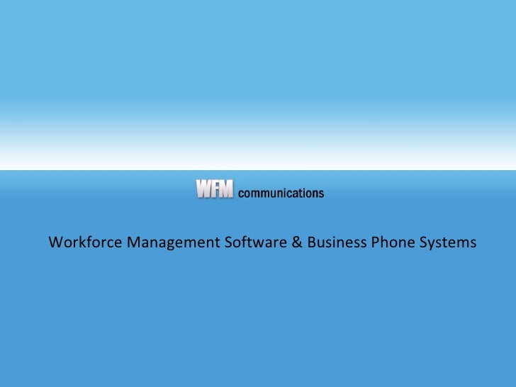 Workforce Management Software & Business Phone Systems