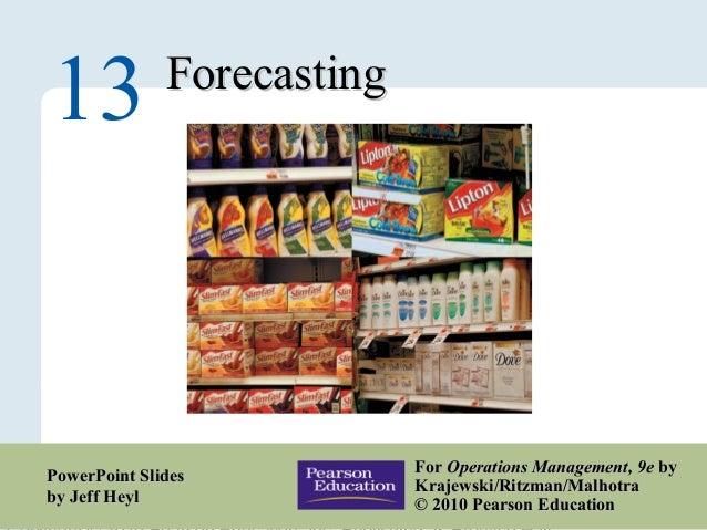 13 – 1 ForecastingForecasting 13 ForFor Operations Management, 9eOperations Management, 9e byby Krajewski/Ritzman/Malhotra...