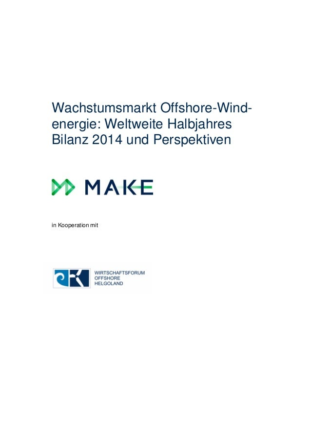 Wachstumsmarkt Offshore-Wind- energie: Weltweite Halbjahres Bilanz 2014 und Perspektiven  in Kooperation mit
