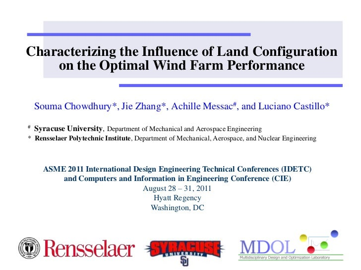 Characterizing the Influence of Land Configuration    on the Optimal Wind Farm Performance    Souma Chowdhury*, Jie Zhang*...