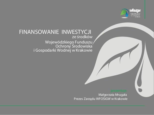 FINANSOWANIEINWESTYCJI                        ześrodków          WojewódzkiegoFunduszu               OchronyŚrodowis...