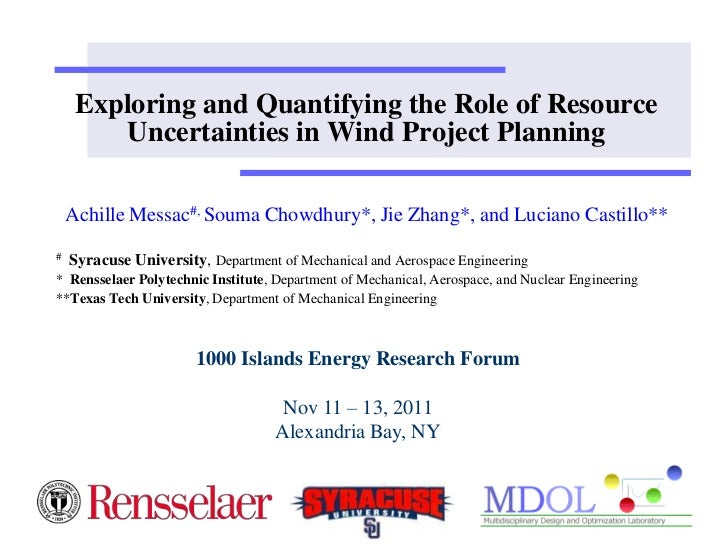 Exploring and Quantifying the Role of Resource        Uncertainties in Wind Project Planning    Achille Messac#, Souma Cho...