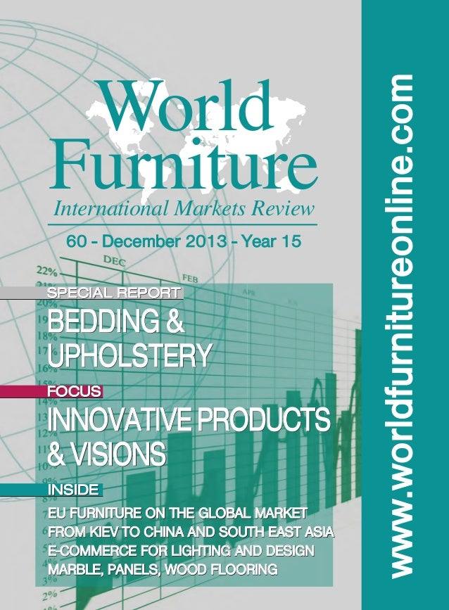 World Furniture International Markets Review 60 - December 2013 - Year 15 SPECIAL REPORT  BEDDING & UPHOLSTERY  FOCUS  INN...