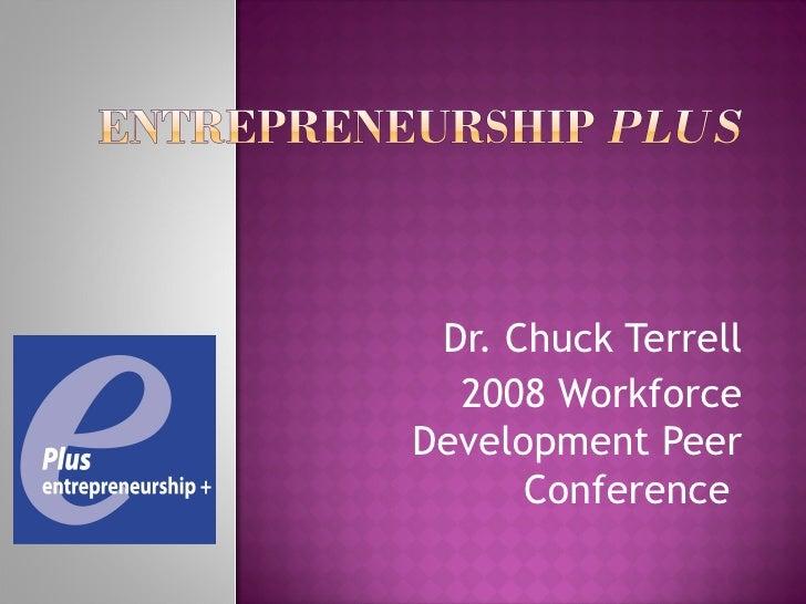 Dr. Chuck Terrell 2008 Workforce Development Peer Conference