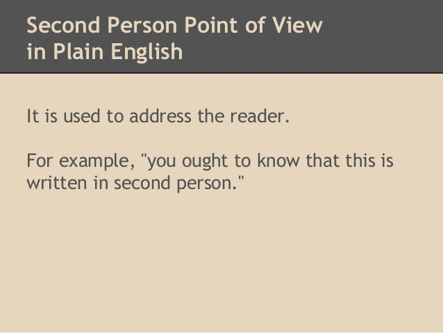 using second person in college essay English composition 1  addressing readers using second-person pronouns  a student once wrote in her essay, if you wear a tube top, .