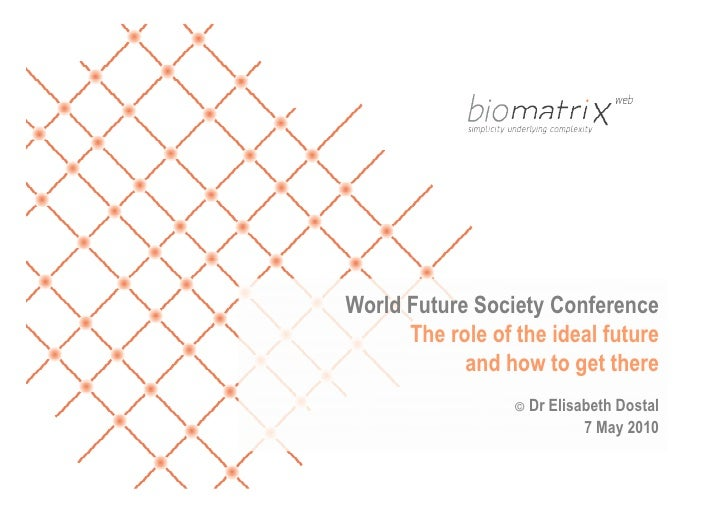 World Future Society Conference       The role of the ideal future             and how to get there                   ©   ...