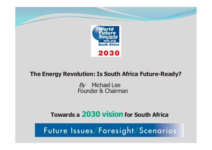The Energy Revolution: Is South Africa Future-Ready?                 By Michael Lee                 Founder & Chairman    ...