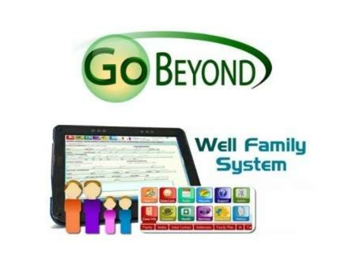 Well Family is designed tobecome a system of care       based on the                • Group Management                    ...