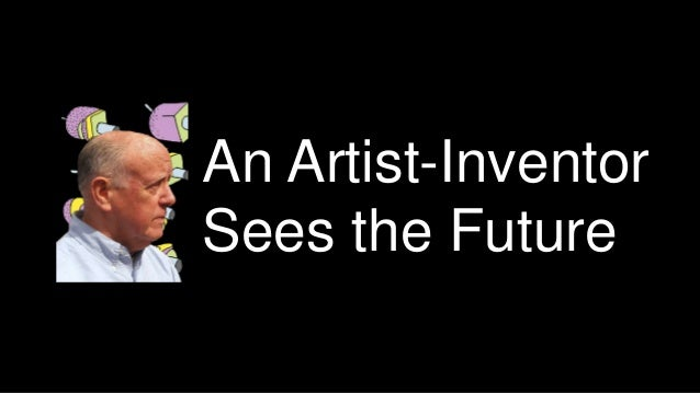 An Artist-Inventor Sees the Future