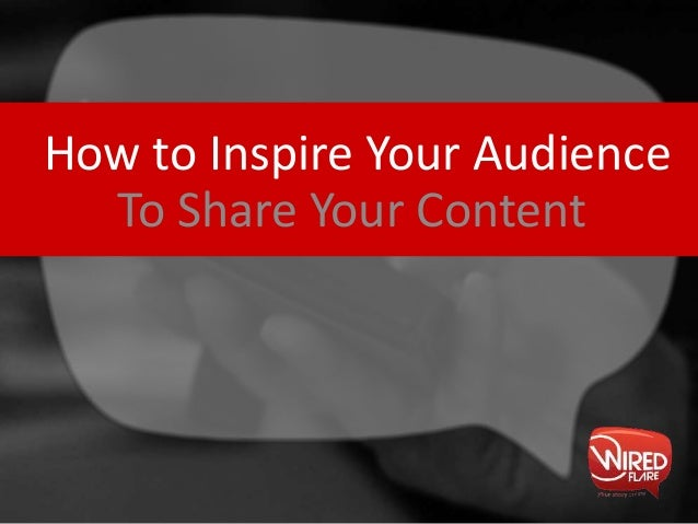 How to Inspire Your Audience To Share Your Content
