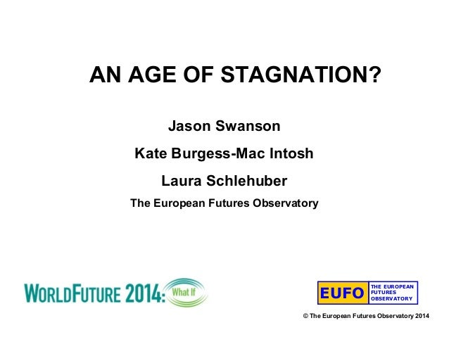 EUFO THE EUROPEAN FUTURES OBSERVATORY Jason Swanson Kate Burgess-Mac Intosh Laura Schlehuber The European Futures Observat...