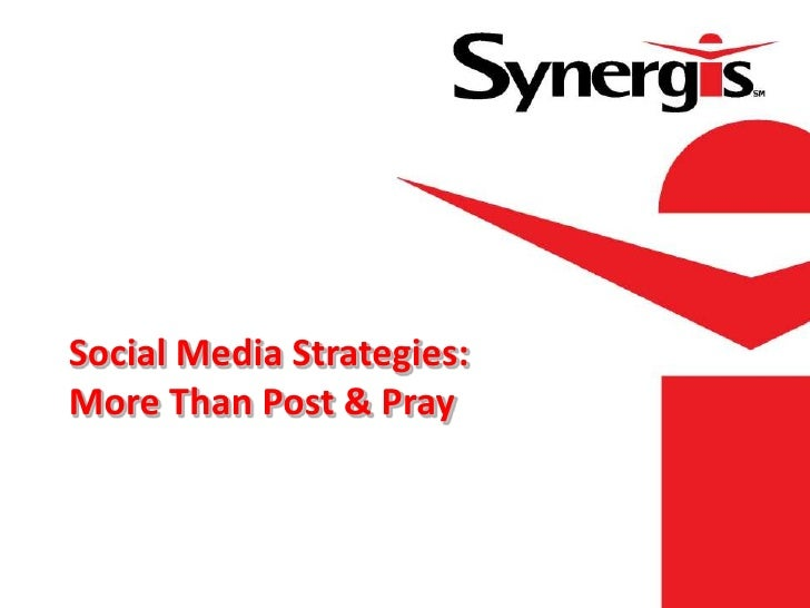 Social Media Strategies:More Than Post & Pray
