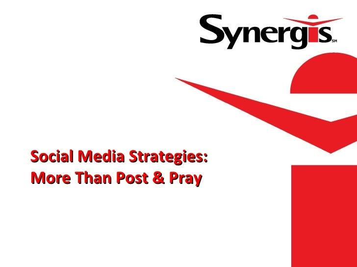 Social Media Strategies: More Than Post & Pray