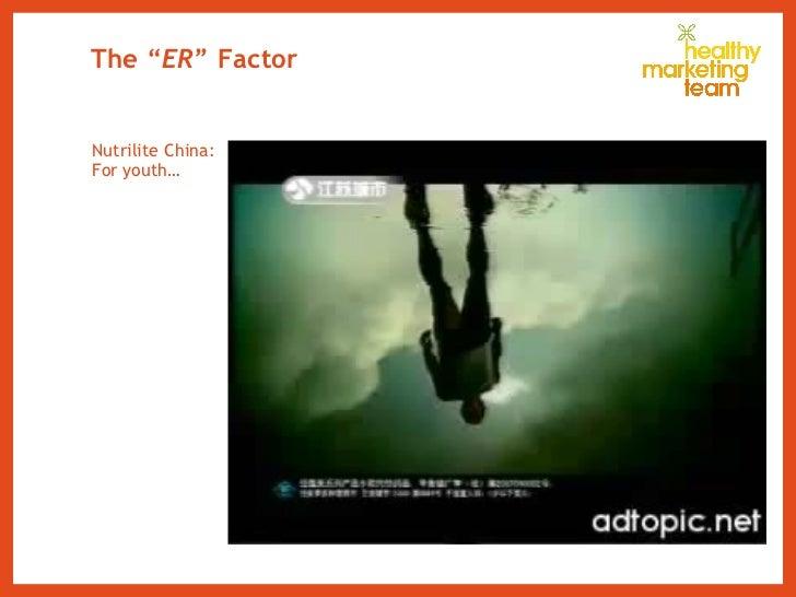 "The "" ER "" Factor <ul><li>Nutrilite China:  </li></ul><ul><li>For youth… </li></ul>"