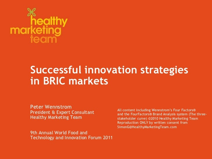 Successful innovation strategies   in BRIC markets Peter Wennstrom President & Expert Consultant Healthy Marketing Team 9t...