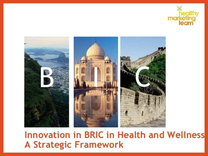 Innovation in BRIC in Health and Wellness A Strategic Framework B I C