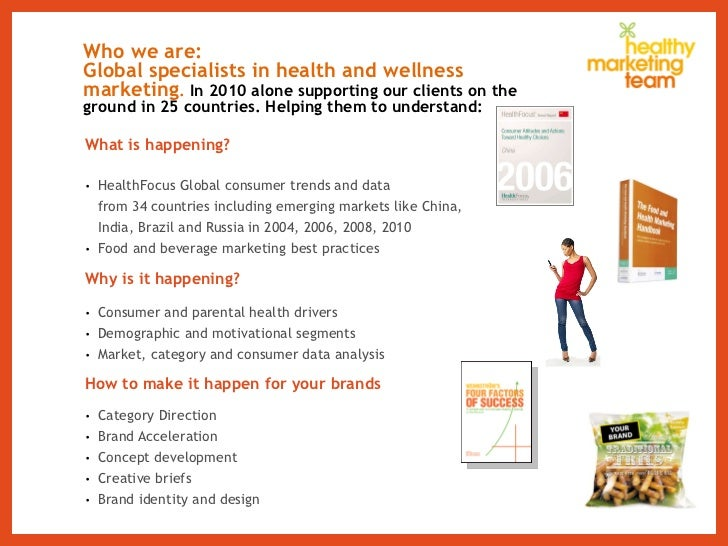Who we are: Global specialists in health and wellness marketing .  In 2010 alone supporting our clients on the ground in 2...
