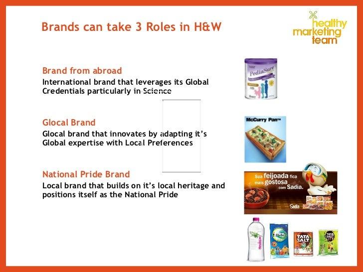 Brands can take 3 Roles in H&W <ul><li>Brand from abroad </li></ul><ul><li>International brand that leverages its Global C...