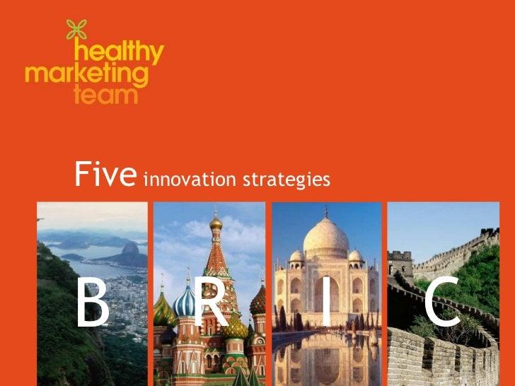 Five  innovation strategies B I R C