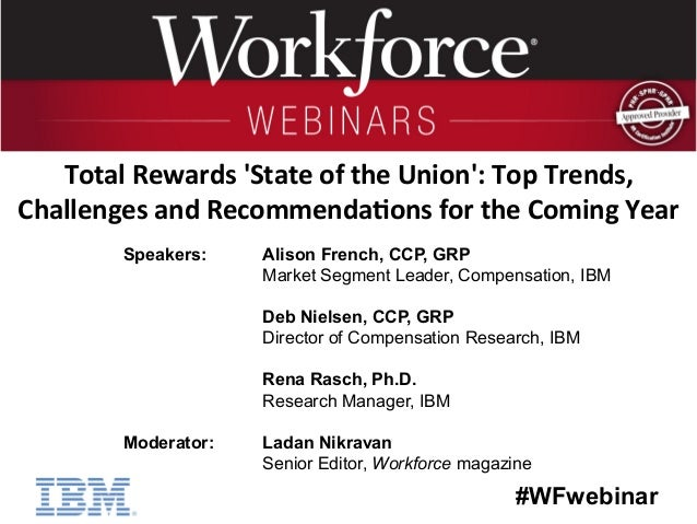#WFwebinar            Speakers: Alison French, CCP, GRP Market Segment Leader, Compensation, IBM Deb Nielsen, CCP,...