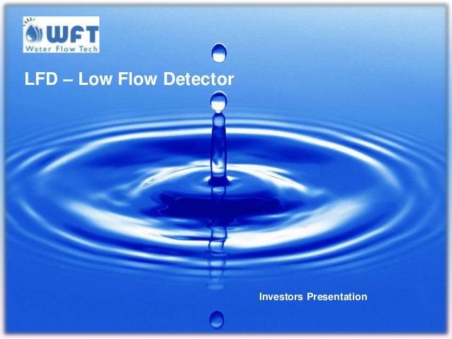 LFD – Low Flow Detector Investors Presentation