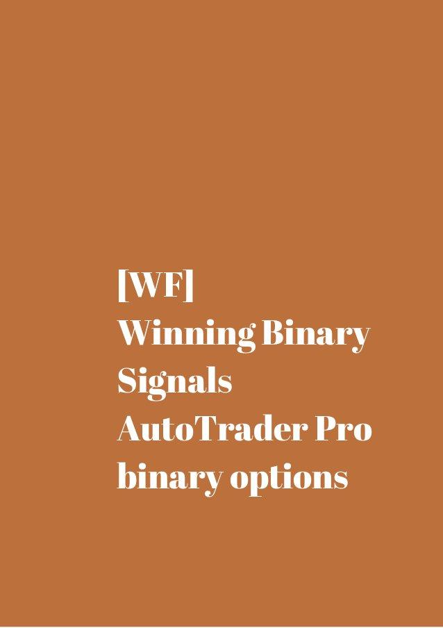 [WF]  Winning Binary  Signals  AutoTrader Pro  binary options