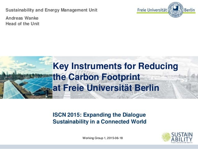 Sustainability and Energy Management Unit ISCN 2015: Expanding the Dialogue Sustainability in a Connected World Key Instru...