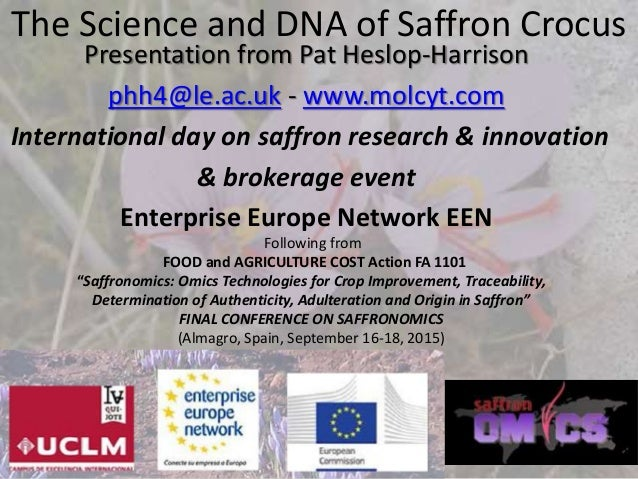 The Science and DNA of Saffron Crocus Presentation from Pat Heslop-Harrison phh4@le.ac.uk - www.molcyt.com International d...