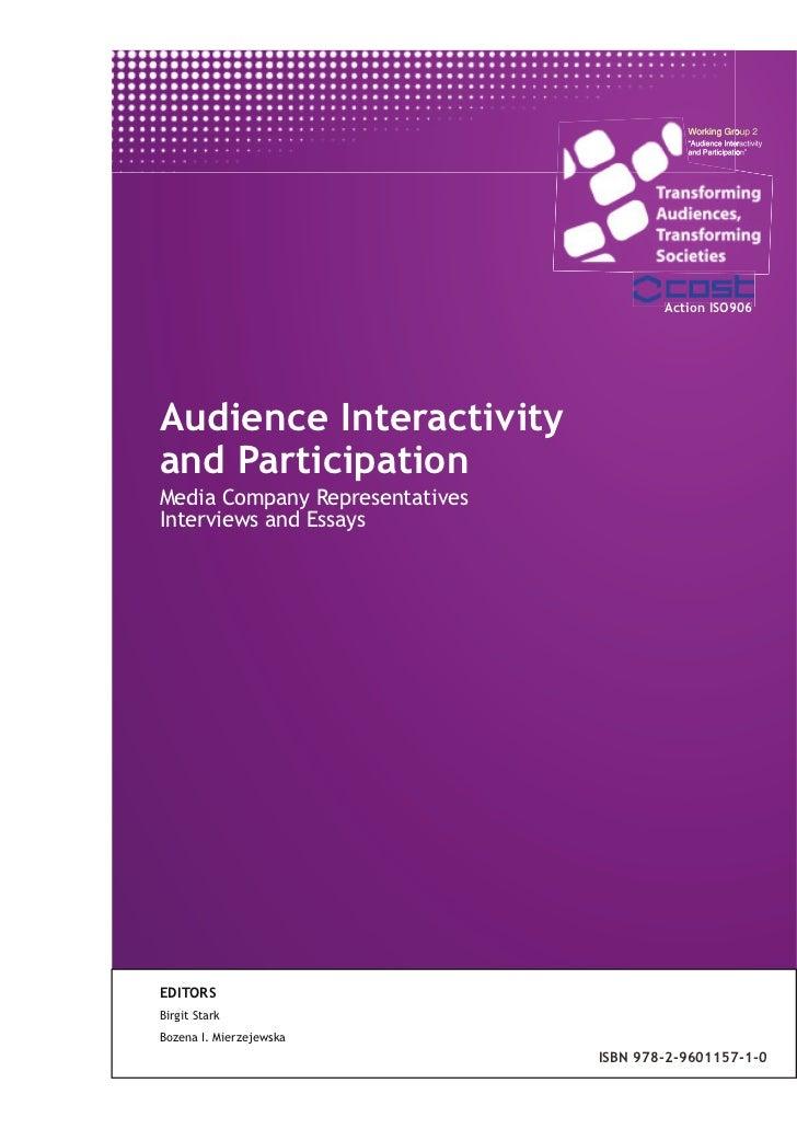 Action ISO906Audience Interactivityand ParticipationMedia Company RepresentativesInterviews and EssaysEDITORSBirgit StarkB...