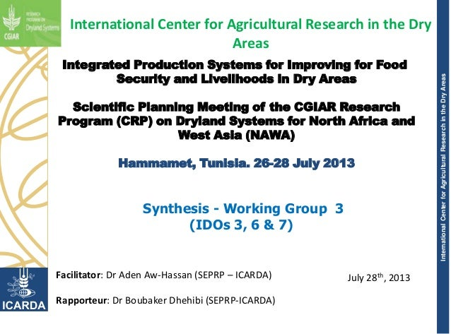 InternationalCenterforAgriculturalResearchintheDryAreas Integrated Production Systems for Improving for Food Security and ...