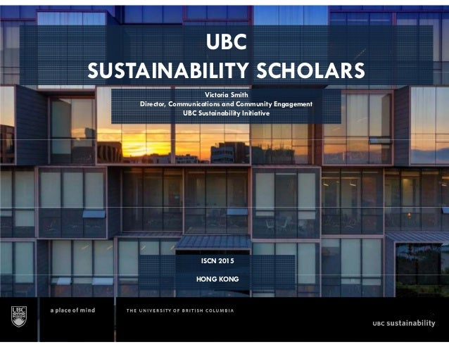 : Victoria  mith Director,  Communications and Community Engagement UBC Sustainability Initiative ll *—-»: f:;  'A ISCN 20...