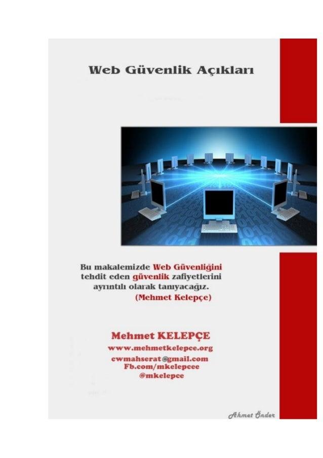 # Önsöz : Merhabalar Bu makalemizde Web Güvenliğini tehdit eden güvenlik zafiyetlerini ayrıntılı olarak tanıyacağız.Ayrıca...