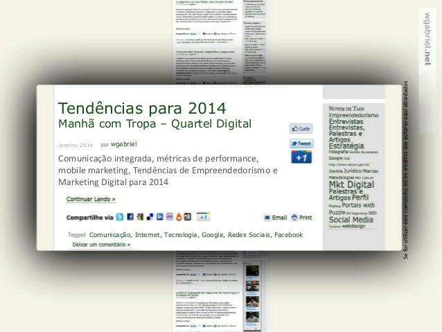 Manhã com Tropa – Quartel Digital Janeiro/ 2014  wgabriel  Comunicação integrada, métricas de performance, mobile marketin...