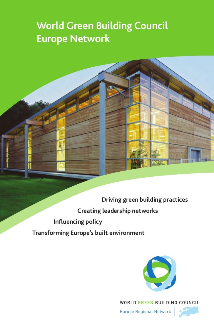 World Green Building Council Europe Network                        Driving green building practices               Creating...