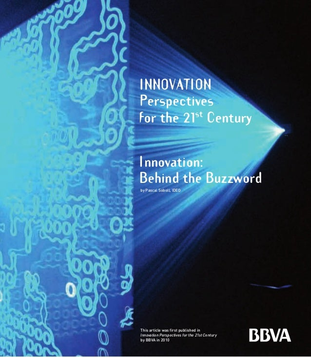 This article was first published in Innovation Perspectives for the 21st Century by BBVA in 2010 by Pascal Soboll, IDEO In...