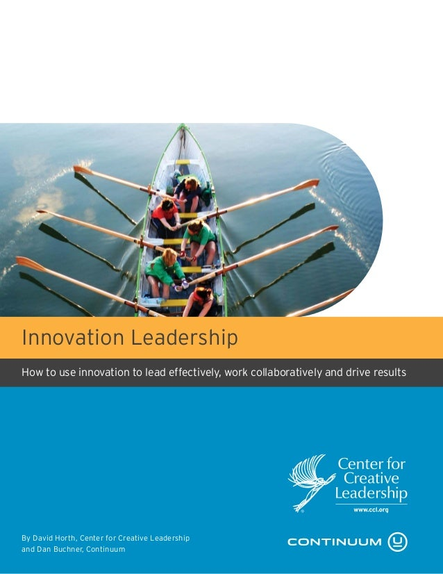© 2009 Center for Creative Leadership. All rights reserved. 1 How to use innovation to lead effectively, work collaborativ...