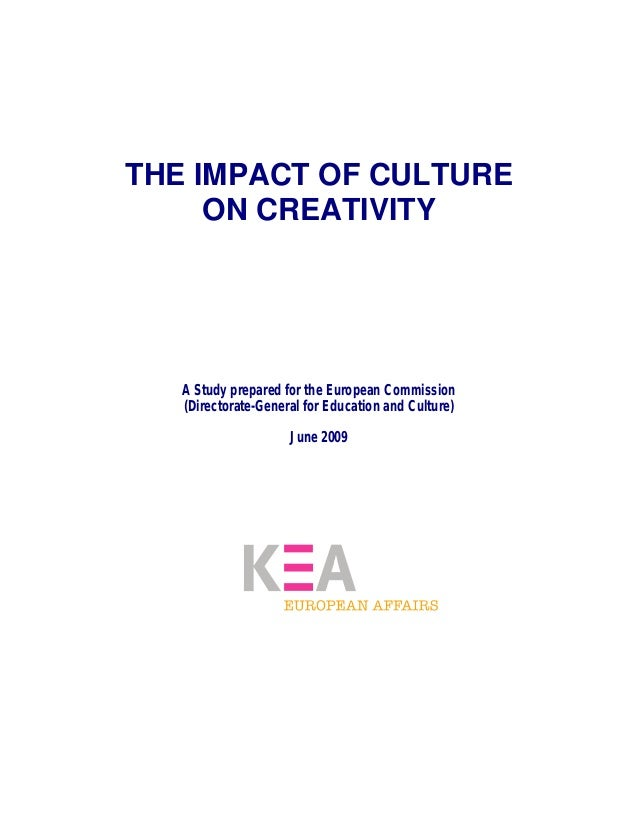 THE IMPACT OF CULTURE ON CREATIVITY A Study prepared for the European Commission (Directorate-General for Education and Cu...