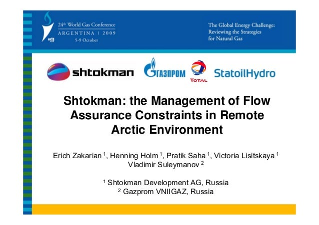 Shtokman: the Management of Flow    Assurance Constraints in Remote          Arctic EnvironmentErich Zakarian 1, Henning H...