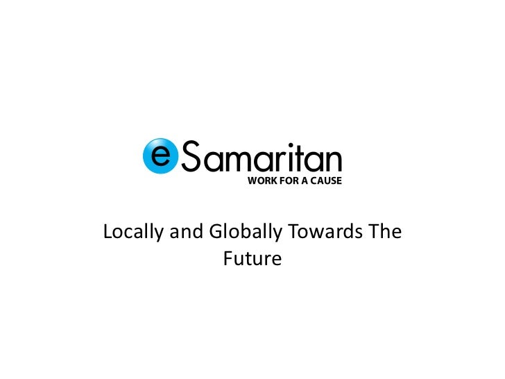 Locally and Globally Towards The             Future