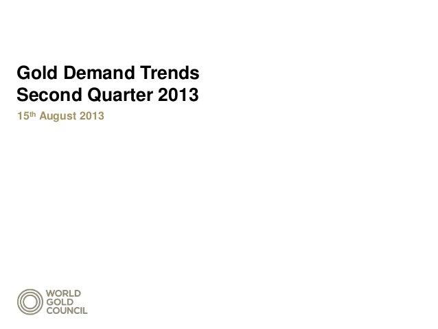 Gold Demand Trends Second Quarter 2013 15th August 2013