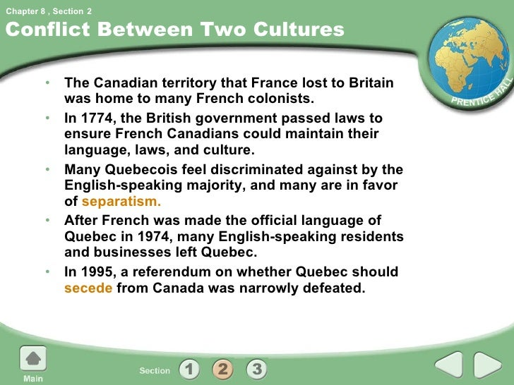 the conflict between french and english language cultures in quebec World geography chapter 8 review  of the conflict between french-speaking and english-speaking canadian's  language, laws, and culture many french canadians .